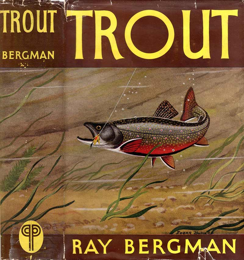 Ray Bergman, Trout, First Edition,  Fly patterns, classic flies